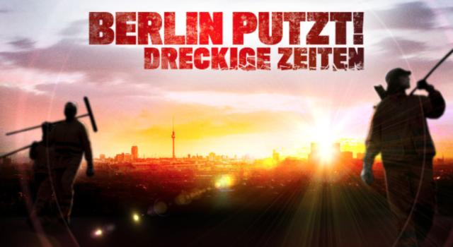 BERLIN PUTZT! DRECKIGE ZEITEN